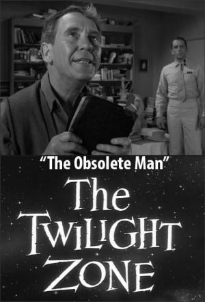 The Twilight Zone: The Obsolete Man (TV)