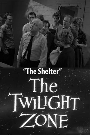 The Twilight Zone: The Shelter (TV)