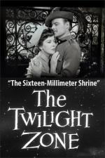 The Twilight Zone: The Sixteen-Millimeter Shrine (TV)