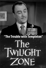 The Twilight Zone: The Trouble with Templeton (TV)