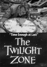 The Twilight Zone: Time Enough at Last (TV)