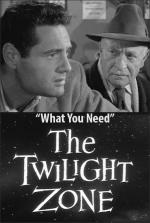 The Twilight Zone: What You Need (TV)