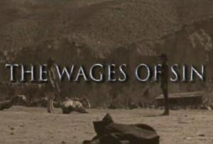 The Wages of Sin (S) (C)