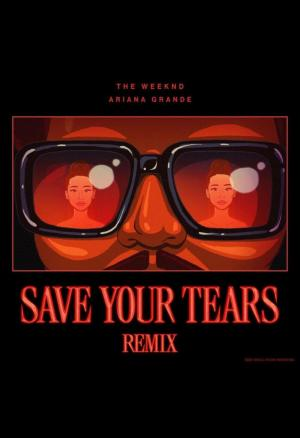 The Weeknd feat. Ariana Grande: Save Your Tears (Remix) (Vídeo musical)