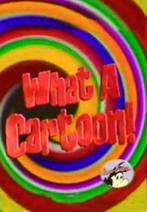 The What a Cartoon Show (TV Series)