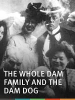 The Whole Dam Family and the Dam Dog (S)