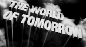 The World of Tomorrow (S)