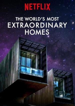 The World's Most Extraordinary Homes (TV Series)