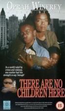 There Are No Children Here (TV)