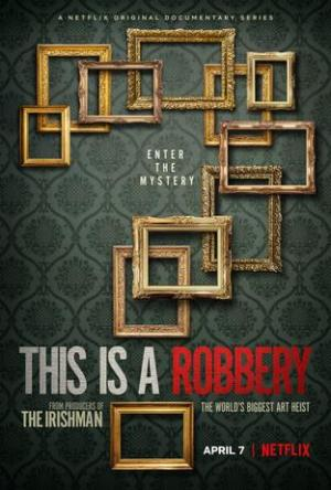 This is a Robbery: The World's Biggest Art Heist (TV Miniseries)