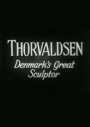 Thorvaldsen. Denmark's Great Sculptor (S)