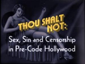 Thou Shalt Not: Sex, Sin and Censorship in Pre-Code Hollywood (TV)