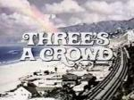 Three's a Crowd (TV Series)