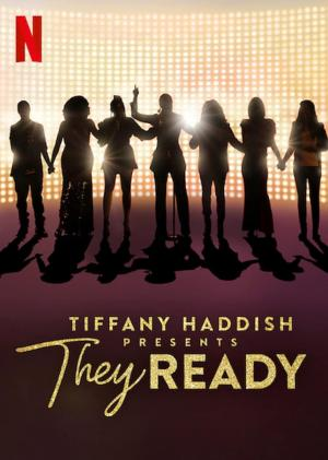 Tiffany Haddish Presents: They Ready (Serie de TV)