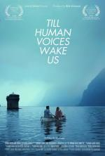 Till Human Voices Wake Us (S)