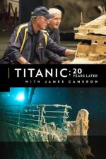 Titanic: 20 Years Later with James Cameron (TV)