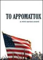 To Appomattox (Miniserie de TV)