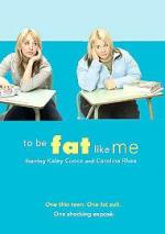 To Be Fat Like Me (TV)