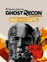 Tom Clancy's Ghost Recon Wildlands: War Within the Cartel (TV)