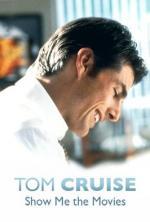 Tom Cruise: Show Me the Movies