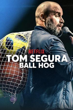 Tom Segura: Ball Hog (TV)