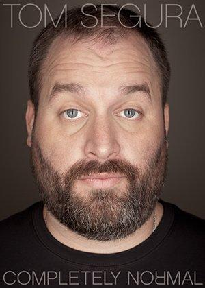 Tom Segura: Completely Normal (TV)