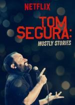 Tom Segura: Mostly Stories (TV)