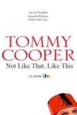 Tommy Cooper: Not Like That, Like This (TV)