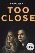 Too Close (Miniserie de TV)