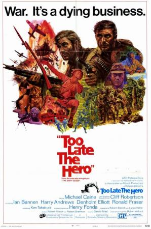 Robert Aldrichs's Too Late the Hero