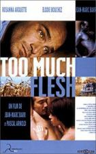 Too Much Flesh (Demasiada carne)