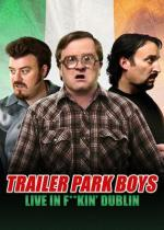 Trailer Park Boys: Live in F**kin' Dublin (TV)