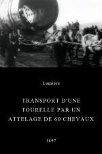 Transport d'une tourelle par un attelage de 60 chevaux (C)