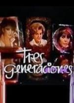 Tres generaciones (TV Series)
