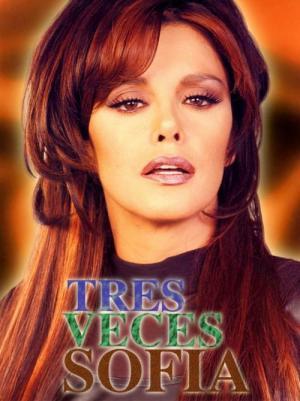 Tres veces Sofía (Serie de TV) (Serie de TV)