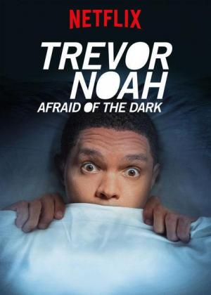 Trevor Noah: Afraid of the Dark (TV)