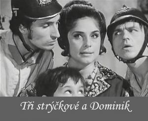 Tri strýckové a Dominik (TV)