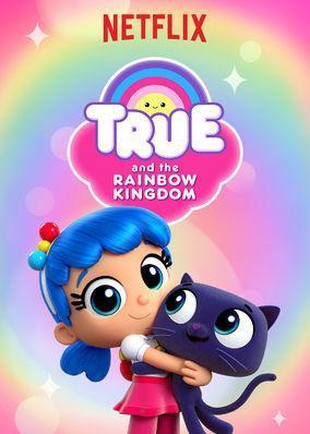True and the Rainbow Kingdom (TV Series)