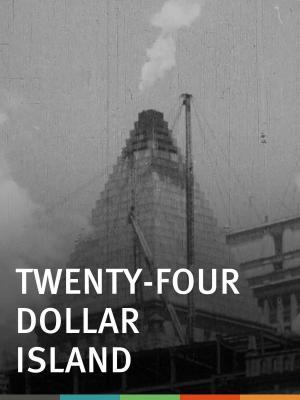 Twenty-Four Dollar Island (C)