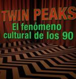 Twin Peaks: El fenómeno cultural de los 90