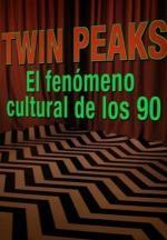 Twin Peaks: El fenómeno cultural de los 90 (TV)