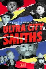 Ultra City Smiths (TV Series)