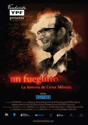 Un fueguito, la historia de César Milstein