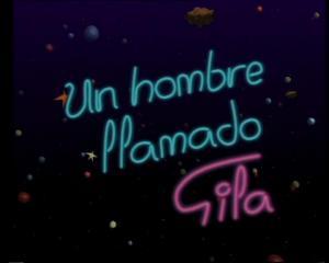 Un hombre llamado Gila (TV)