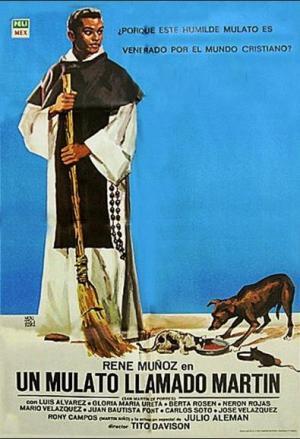 Un mulato llamado Martín (AKA San Martín de Porres)