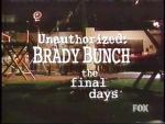Unauthorized Brady Bunch: The Final Days (TV)