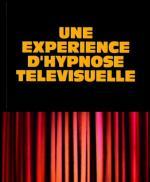 Une expérience d'hypnose télévisuelle (TV)