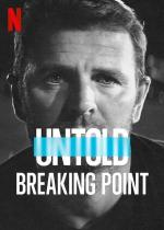 Untold: Breaking Point (TV)