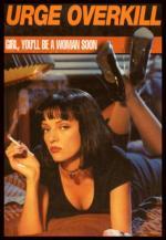 Urge Overkill: Girl, You'll Be a Woman Soon (Vídeo musical)