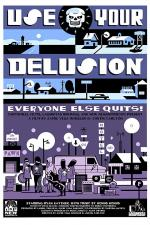 Use Your Delusion